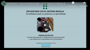 Youtube. Encuentro 1 con el sistema braille - conociendo el sistema, de la mano de su genial y joven inventor