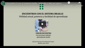 Youtube. Encuentro 3 con el sistema braille - aprender a leer por personas videntes