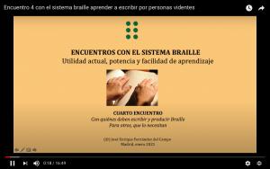 Youtube. Encuentro 4 con el sistema braille